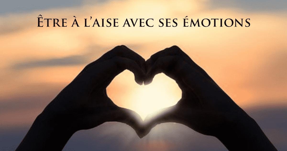 Êtes-vous à l'aise avec vos émotions?