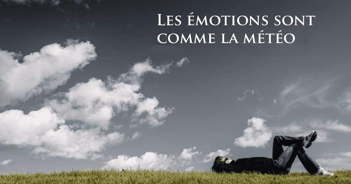 Les émotions sont comme la météo