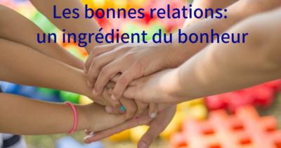 Les bonnes relations: un ingrédient du bonheur