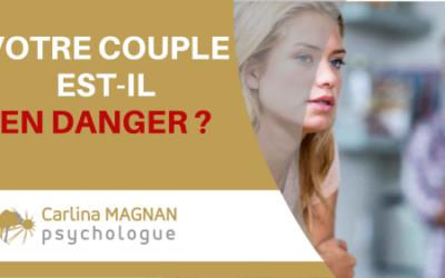 Votre couple est-il en danger?