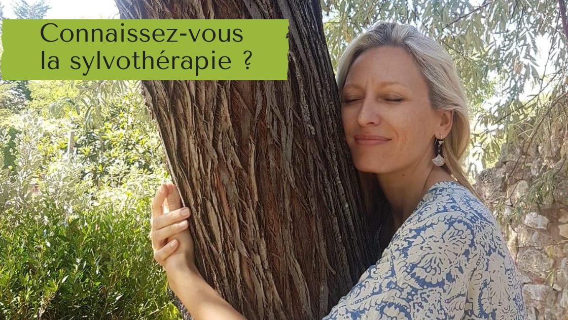 Connaissez-vous la sylvothérapie?